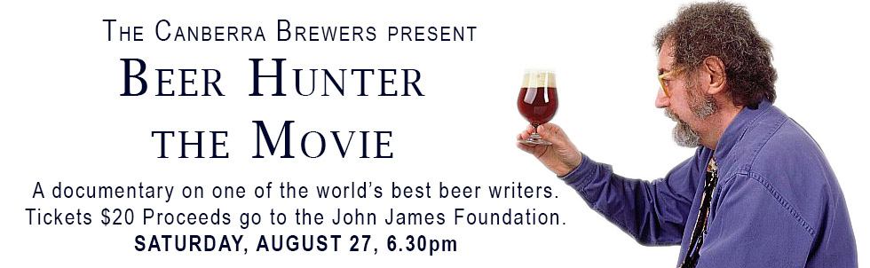Canberra Brewers Present Beer Hunter the Movie on August 27.